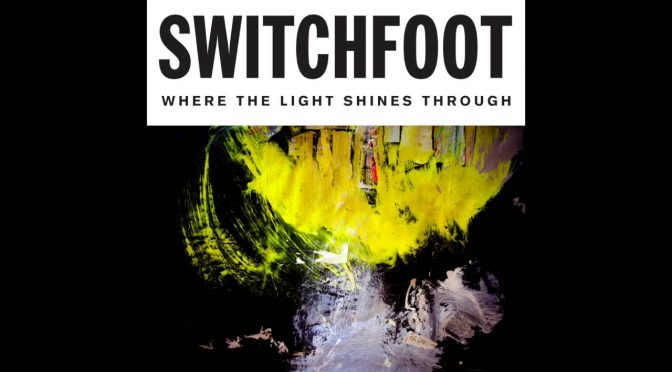 Where the Light Shines Through – Switchfoot Review