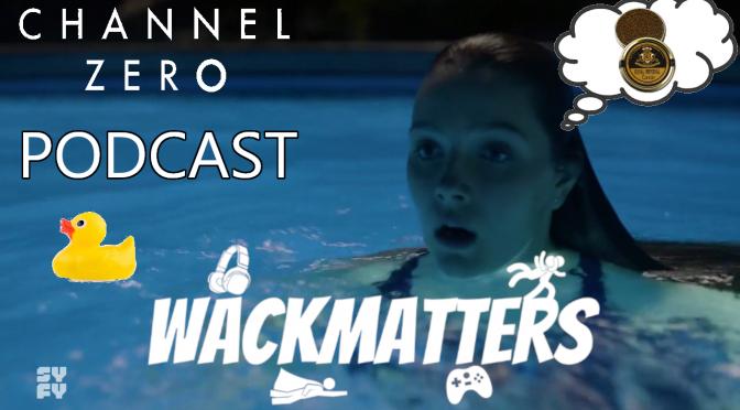 WackTracks – Channel Zero: S02E02 Podcast