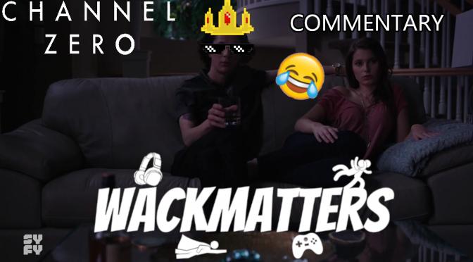 WackTracks – Channel Zero: S02E02 Commentary Track