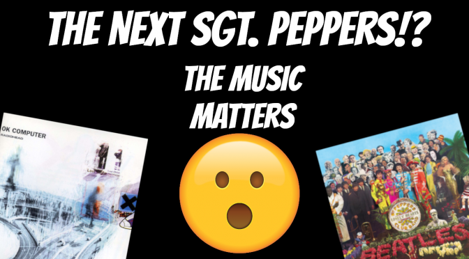 The Music Matters – BREAKING: The Next Sgt. Peppers?