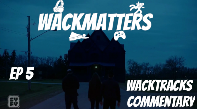 WackTracks – Channel Zero: S02E05 Commentary Track