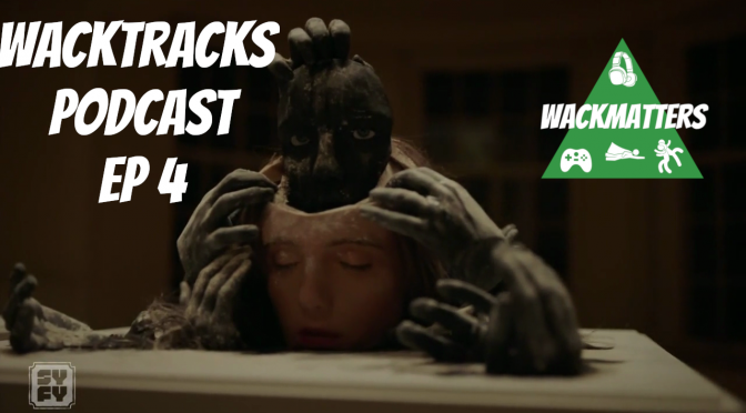 WackTracks – Channel Zero: S02E04 Podcast