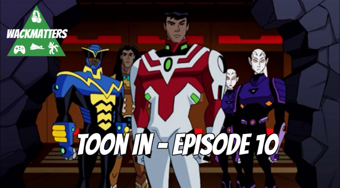 "Toon In – Episode 10: ""Ultimatum"" and ""Dark Heart"""