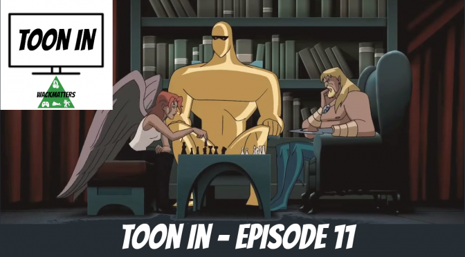 "Toon In – Episode 11: ""Wake the Dead"""