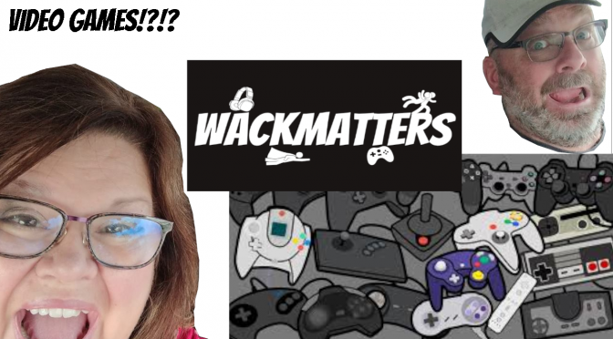 Wack Reacts – Episode 1: Video Games