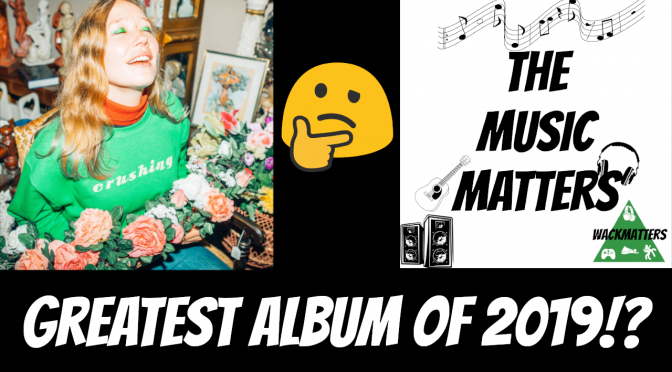The Music Matters – Greatest Album of 2019!?