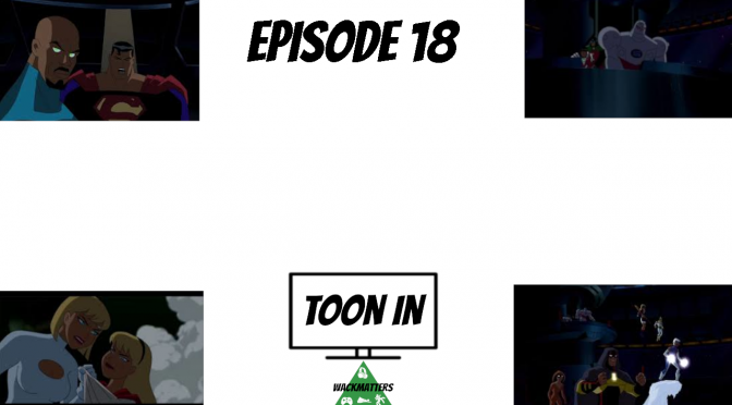 """Toon In – Episode 18: """"Panic in the sky"""" & """"Divided We Fall"""""""