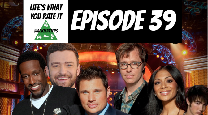 Life's What You Rate It – Episode 39: The Best Boy Band Is…