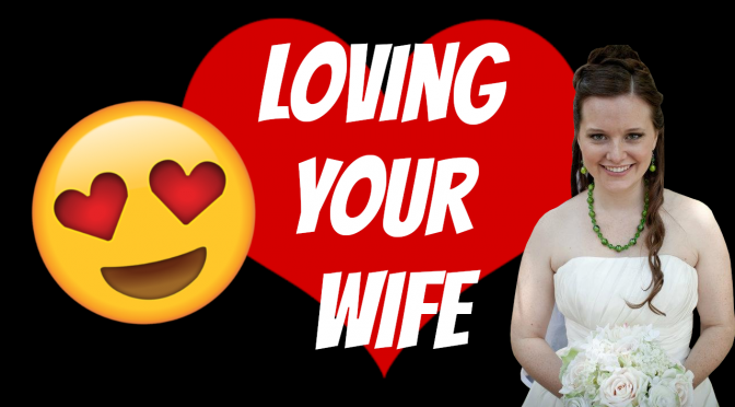 Loving Your Wife – I Still Do #5