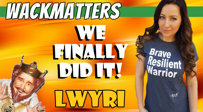 We Finally did it – LWYrI 45