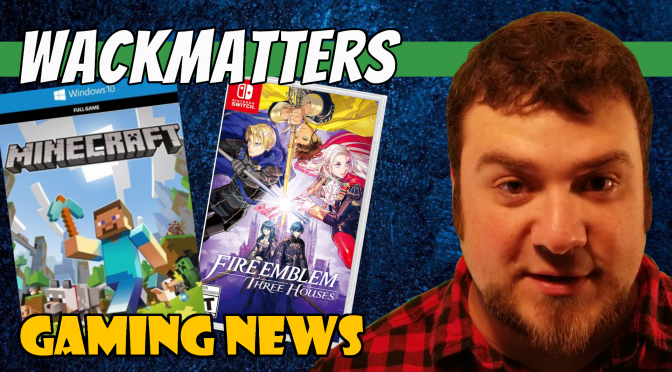 MINECRAFT is the BEST, Video Games Start NOW, & Fire Emblem is Great! | Gaming News Quick Time