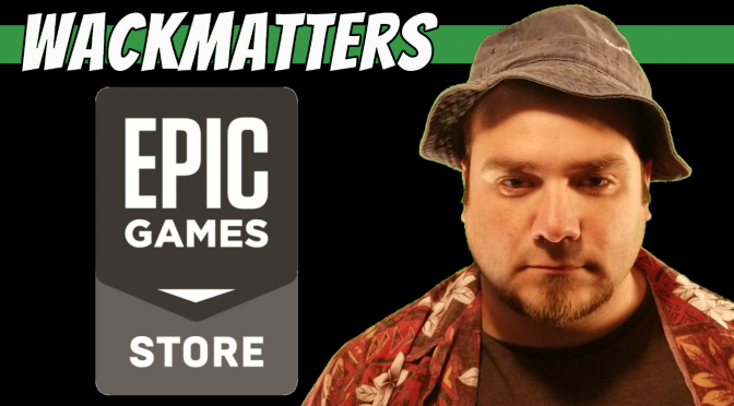 we need to talk about the epic store…